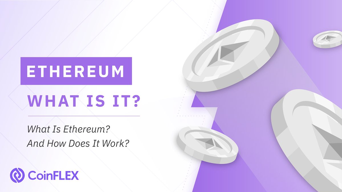 Articles 07 What Is Ethereum and ETH 2.0 And How Does It Work?